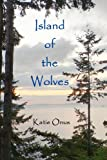 Island of the Wolves, Katie Onus, 098232717X