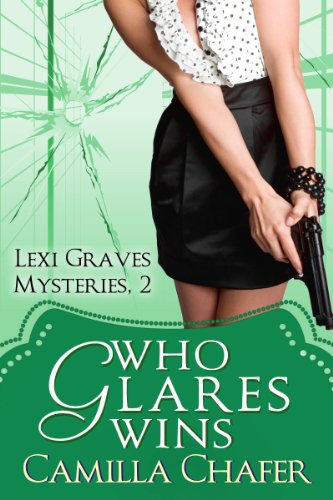 Green Chafer - Who Glares Wins (Lexi Graves Mysteries Book 2)