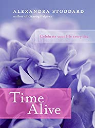 Time Alive: Celebrate Your Life Every Day