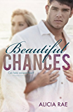 Beautiful Chances (A Suspenseful Erotic Romance Novel) (The Beautiful Series Book 1)