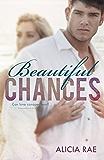 Beautiful Chances (A Suspenseful Erotic Romance Novel) (The Beautiful Series Book 1)