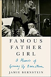 Book Cover: Famous Father Girl: A Memoir of Growing Up Bernstein