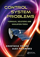Control System Problems: Formulas, Solutions, and Simulation Tools Front Cover