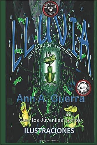 38: Volume 38 Los MIL y un DIAS: Cuentos Juveniles Cortos: Libro 4: Amazon.es: Ms. Ann A. Guerra, Mr. Daniel Guerra: Libros