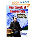 Heartbreak at Dawson City: Historical Novel Based on the Life of Nelson A. Soggs
