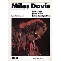 Miles Davis. Sein Leben, seine Musik, seine Schallplatten