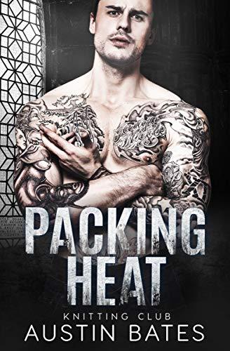 Packing Heat (Knitting Club Book 2) by [Bates, Austin]