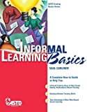 Informal Learning Basics (Astd Training Basics)