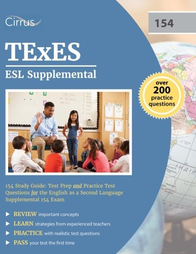 TExES ESL Supplemental 154 Study Guide: Test Prep and Practice Test Questions for the English as a Second Language Supplemental 154 Exam by Cirrus Test Prep