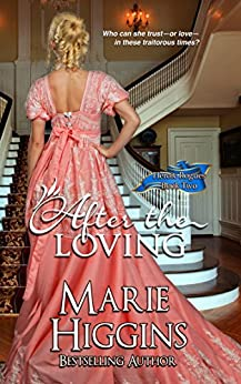 After the Loving (Regency Romance Suspense) (Heroic Rogues Series Book 2) by [Higgins, Marie]