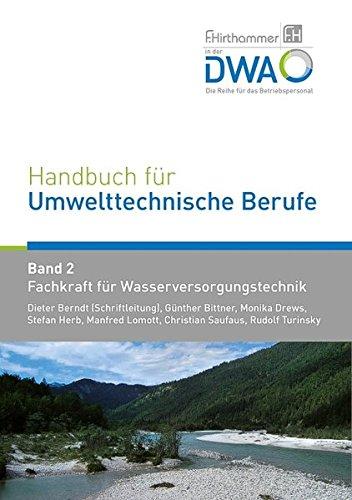 Handbuch für Umwelttechnische Berufe / Handbuch für Umwelttechnische Berufe Band 2 Fachkraft für Wasserversorgungstechnik