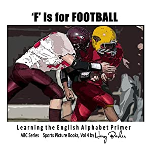 F is for Football: Learning The English Alphabet Book! Audiobook