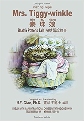 Lataa google-kirja Mrs. Tiggy-winkle (Traditional Chinese): 08 Tongyong Pinyin with IPA Paperback Color (Beatrix Potter's Tale) (Volume 9) (Chinese Edition) PDF