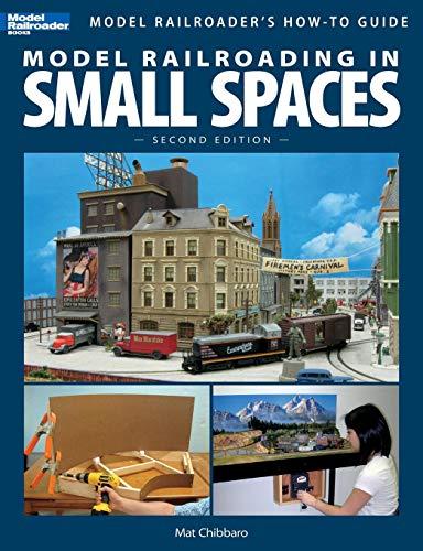 Model Railroading in Small Spaces, Second Edition (Model Railroader