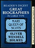img - for Mary Queen of Scots/Yankee from Olympus: Justice Holmes and His Family (Reader's Digest Great Biographies in Large Type) book / textbook / text book