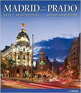 ,,NEW,, Madrid And The Prado: Art And Architecture. hormone gratuita formada unique disenado Legend 51fZ3dfP7VL._SX258_BO1,204,203,200_