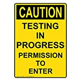 ComplianceSigns Vertical Aluminum OSHA CAUTION Testing In Progress Permission To Enter Sign, 14 x 10 in. with English Text, Yellow offers