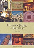 img - for Historic Pubs of Belfast book / textbook / text book