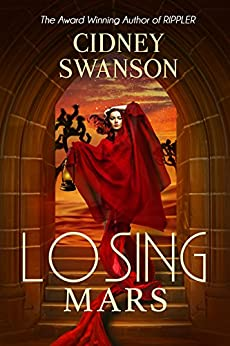Losing Mars (Saving Mars Series Book 3) by [Swanson, Cidney]
