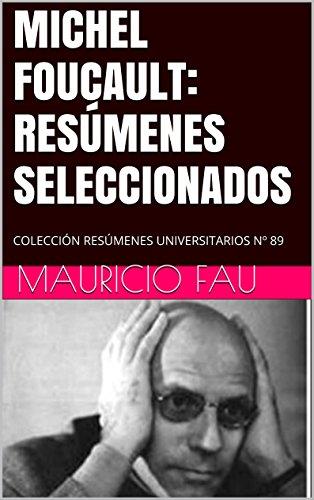 MICHEL FOUCAULT: RESÚMENES SELECCIONADOS: COLECCIÓN RESÚMENES UNIVERSITARIOS Nº 89 (Spanish Edition)