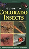 Field Guide to Colorado Insects