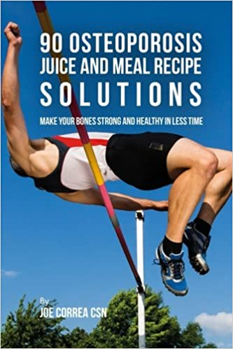 f5467f5663612 90 Osteoporosis Juice and Meal Recipe Solutions: Make Your Bones Strong and  Healthy In Less Time: Joe Correa CSN: 9781978133136: Amazon.com: Books