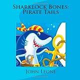 Sharklock Bones: Pirate Tails, John Leone, 1492286974