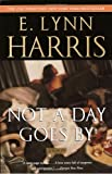 Not a Day Goes By, E. Lynn Harris, 1400075785