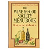 The Wine and Food Society Menu Book, Alice W. Salmon and Hugo Dunn-Meynell, 0442280513