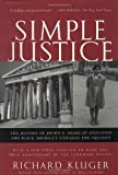 Simple Justice: The History of Brown v. Board of Education and Black America's Struggle for Equality, Richard Kluger, 1400030617