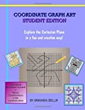 Coordinate Graph Art: Student Edition, Immanda Bellm, 1466455381