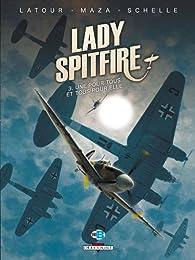 Lady Spitfire Tome 3 - Une pour tous et tous pour elle par Sébastien Latour