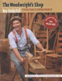 The Woodwright's Shop: A Practical Guide to Traditional Woodcraft