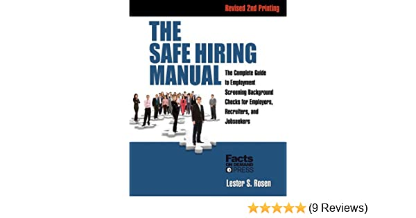 the safe hiring manual the complete guide to employment screening