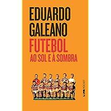 Futebol Ao Sol E À Sombra - Coleção L&PM Pocket: 383