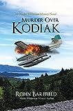 Murder Over Kodiak: An Alaska Wilderness Mystery Novel