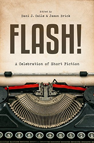 Celebration Short - FLASH!: A celebration of short-short fiction
