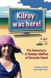 The Adventures of Summer McPhee of Ocracoke Island--Kilroy Was Here!