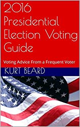 2016 Presidential Election Voting Guide: Voting Advice From a Frequent Voter