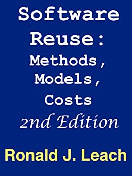 Software Reuse: Methods, Models, Costs, Second Edition by [Leach, Ronald J.]