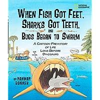 When Fish Got Feet, Sharks Got Teeth, and