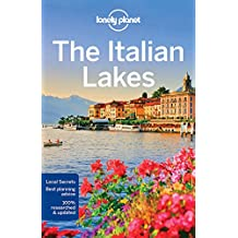 Lonely Planet The Italian Lakes 3rd Ed.: 3rd Edition
