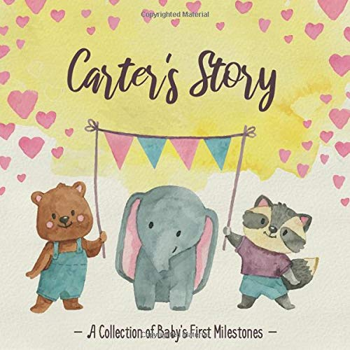 Carter's Story - A Collection of Baby's First Milestones: First Five Year Baby Memory Book - The Personalized Baby Keepsake Book to Fill Out, Add Photos to and Design Yourself