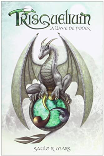 Trisquelium. La Llave de Poder (Narrativa juvenil): Amazon.es: Saulo R. Mars, Mar del Valle: Libros