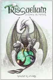 Trisquelium. La Llave de Poder (Narrativa juvenil): Amazon.es: R. Mars, Saulo, Mar del Valle: Libros