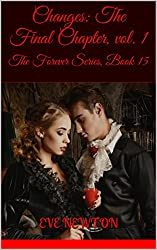 Changes: The Final Chapter, vol. 1: The Forever Series, Book 15