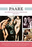 50 Klassiker Paare - Die berühmtesten Liebespaare der Welt