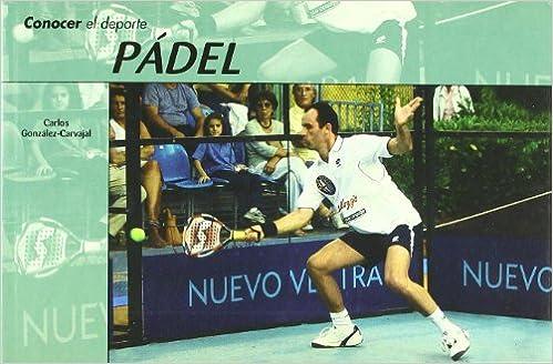 Conocer del deporte. PADEL: Carlos González-Carvajal Ramírez ...