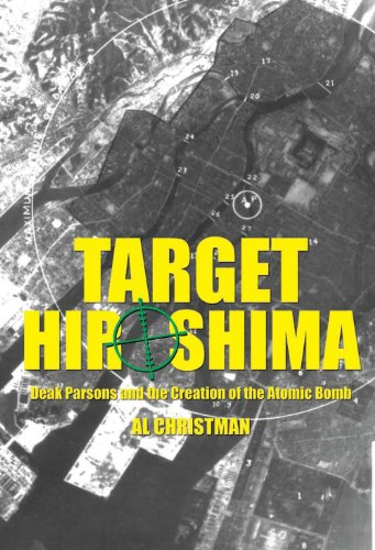 Target Hiroshima: Deak Parsons and the Creation of the Atomic Bomb (English Edition) por [Christman, Al]