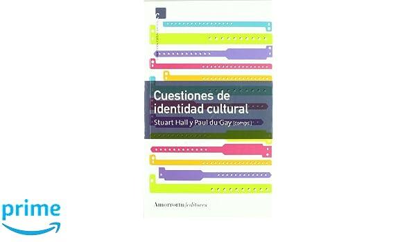 Cuestiones de identidad cultural Comunicación, cultura y medios: Amazon.es: Stuart Hall, Paul Du Gay: Libros